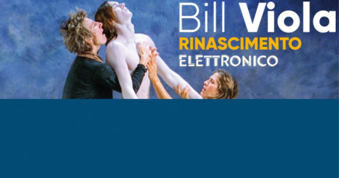 Bil Viola Rinascimento elettronico, visita guidata con Marginalia