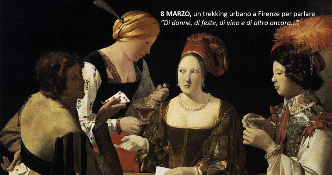 8 MARZO, donne, di feste e di vino ma anche di tanto altro. culturale Marginalia, organizza una passeggiata storica a Firenze per parlare di donne, di feste e di vino ma anche di tanto altro.