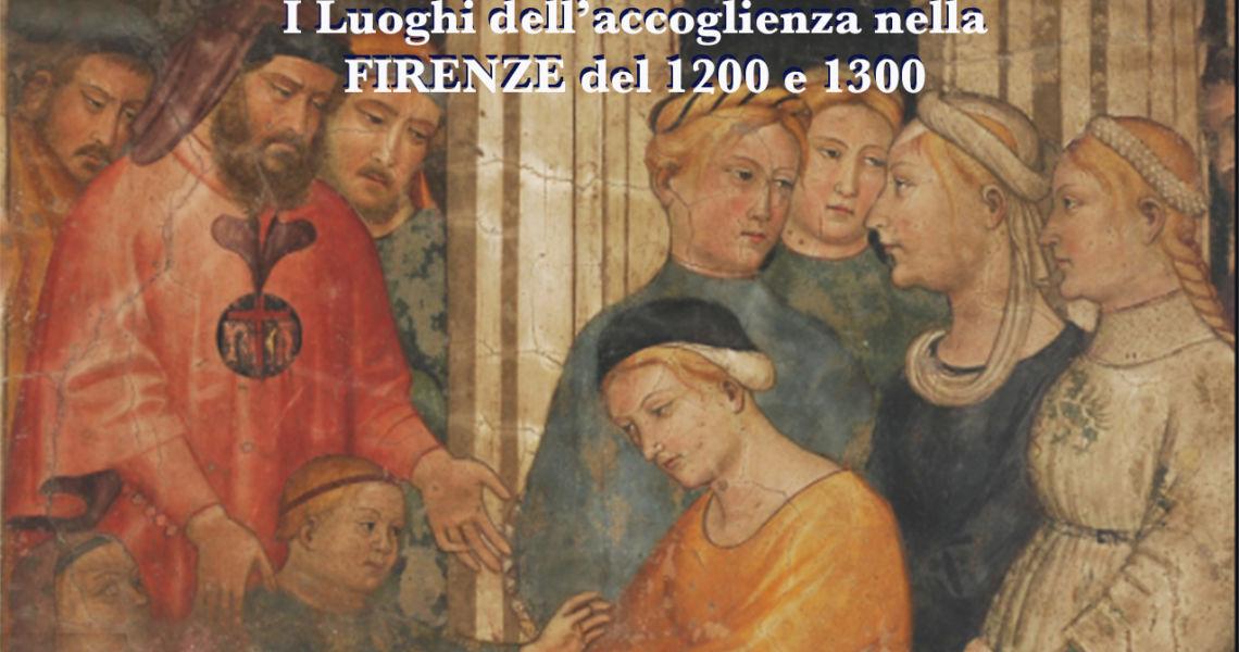I Luoghi dell'accoglienza nella Firenze del 1200 e 1300