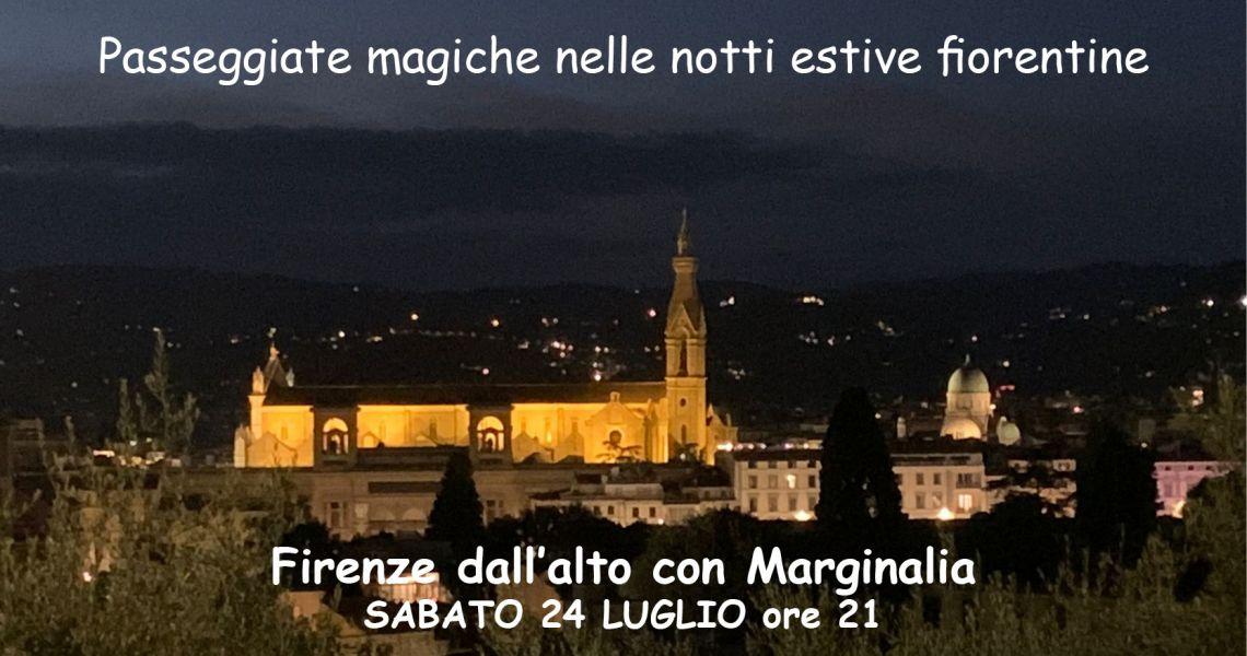 Firenze dall'alto, con Marginalia. Passeggiate magiche nelle notti estive fiorentine